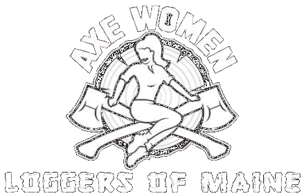 Axe Women Loggers of Maine