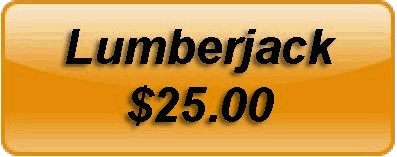 Lumberjack $25.00