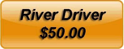 River Driver $50.00